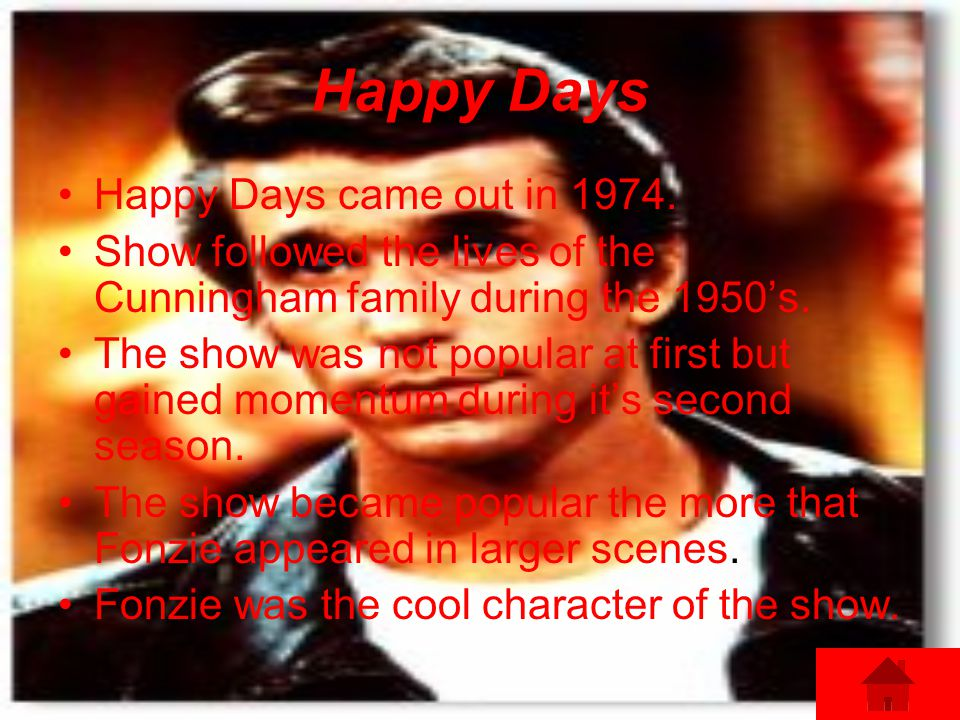 Happy Days Happy Days came out in 1974.