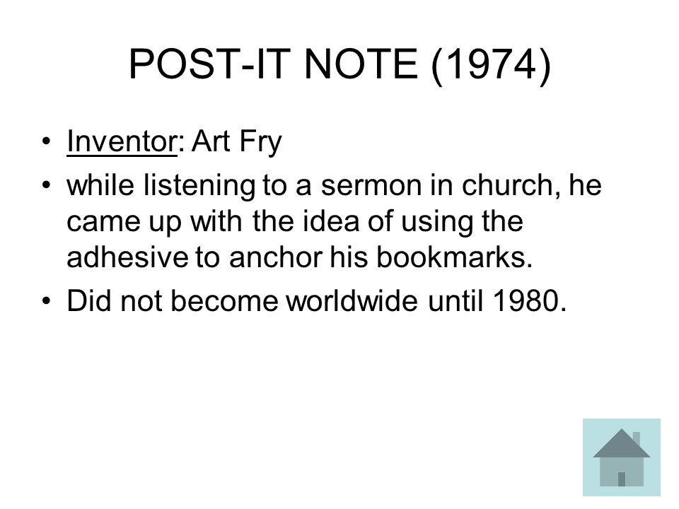 POST-IT NOTE (1974) Inventor: Art Fry