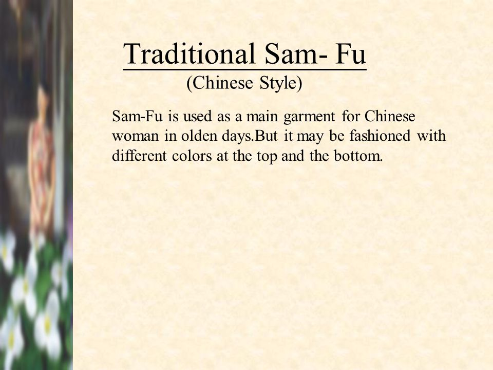 Traditional Sam- Fu (Chinese Style)