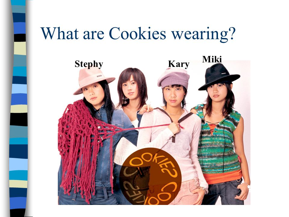 What are Cookies wearing