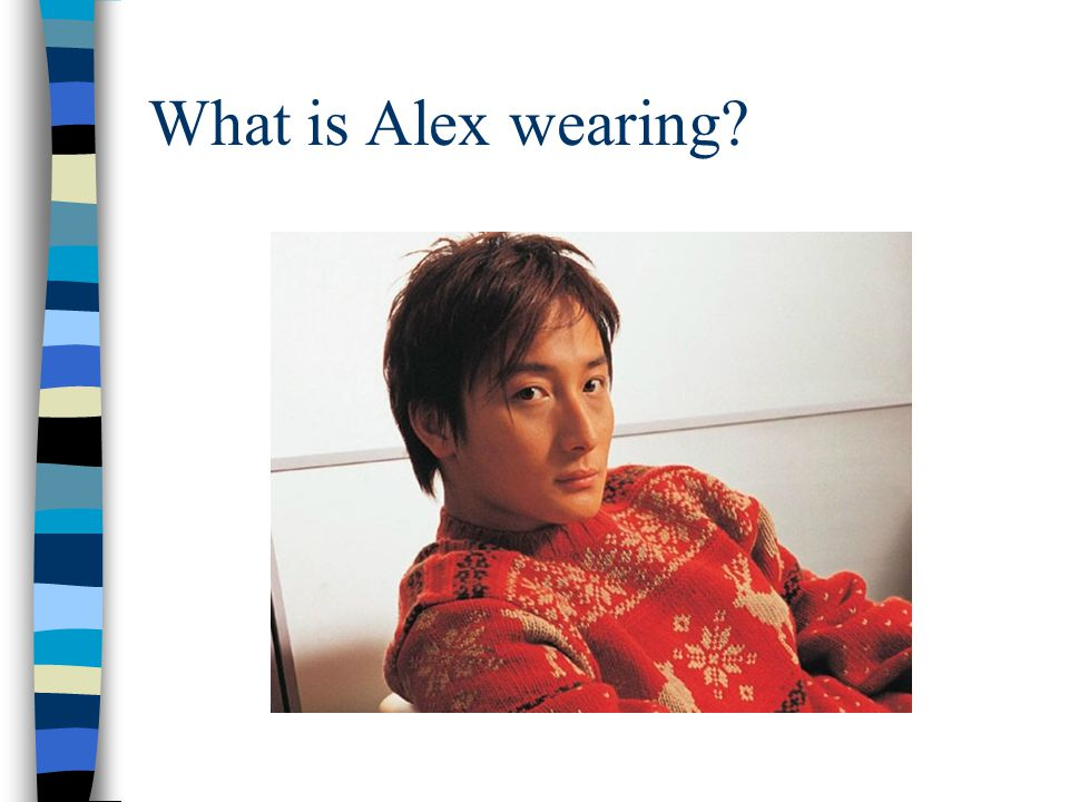 What is Alex wearing