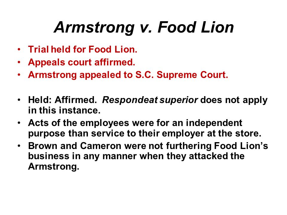 Armstrong v. Food Lion Trial held for Food Lion.