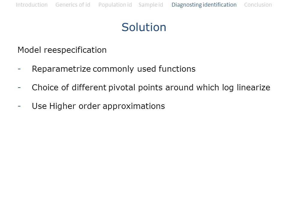 Solution Model reespecification Reparametrize commonly used functions