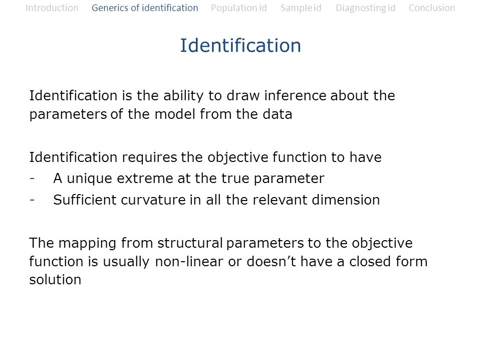 Introduction Generics of identification Population id Sample id Diagnosting id Conclusion