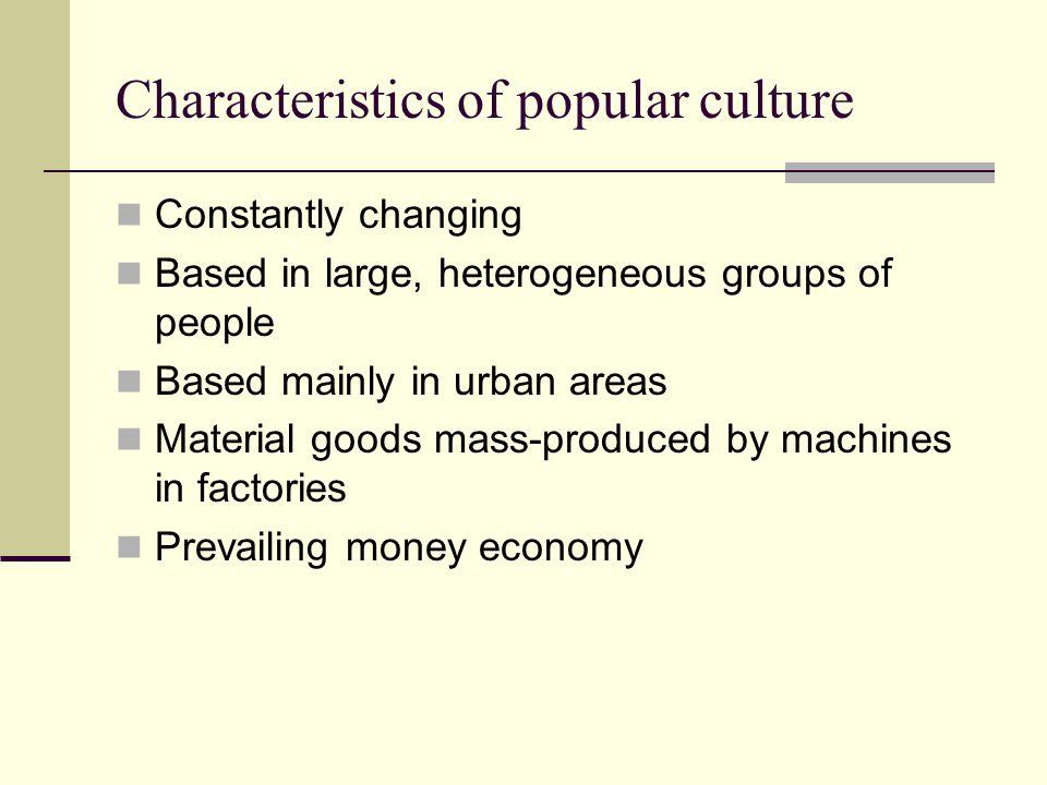 Characteristics of popular culture