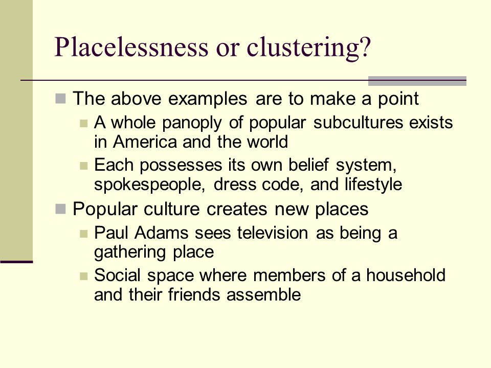 Placelessness or clustering