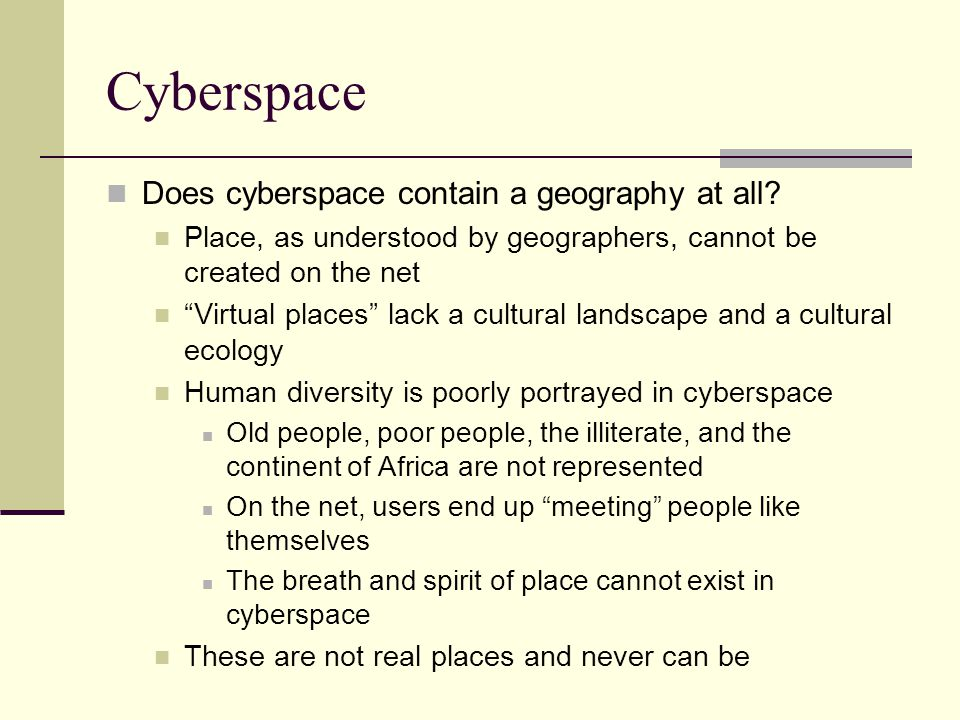 Cyberspace Does cyberspace contain a geography at all