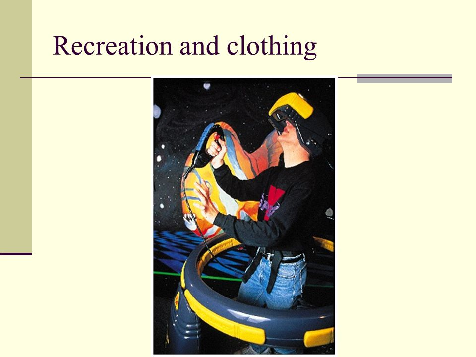 Recreation and clothing