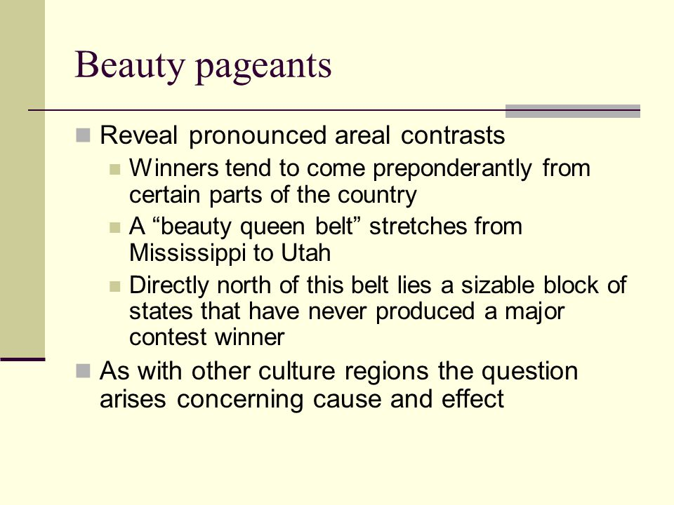 Beauty pageants Reveal pronounced areal contrasts