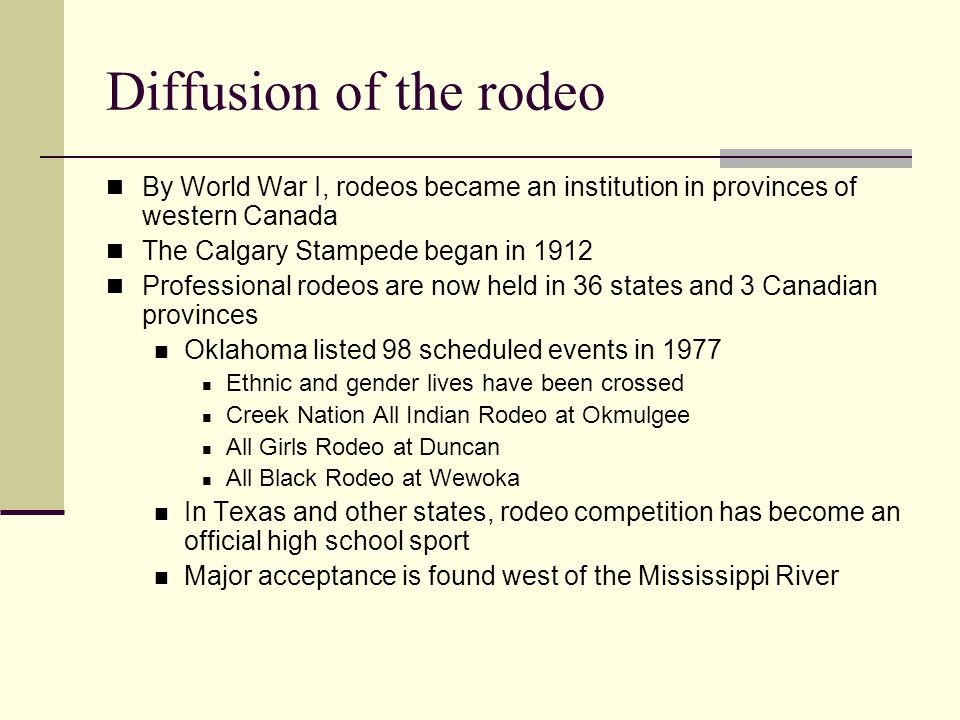 Diffusion of the rodeo By World War I, rodeos became an institution in provinces of western Canada.