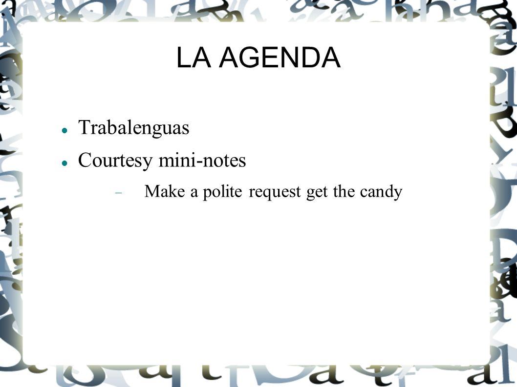 LA AGENDA Trabalenguas Courtesy mini-notes