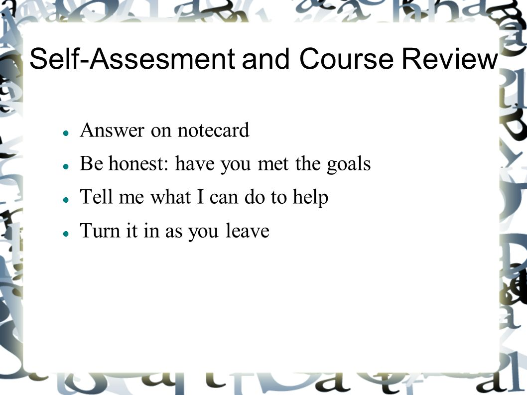 Self-Assesment and Course Review