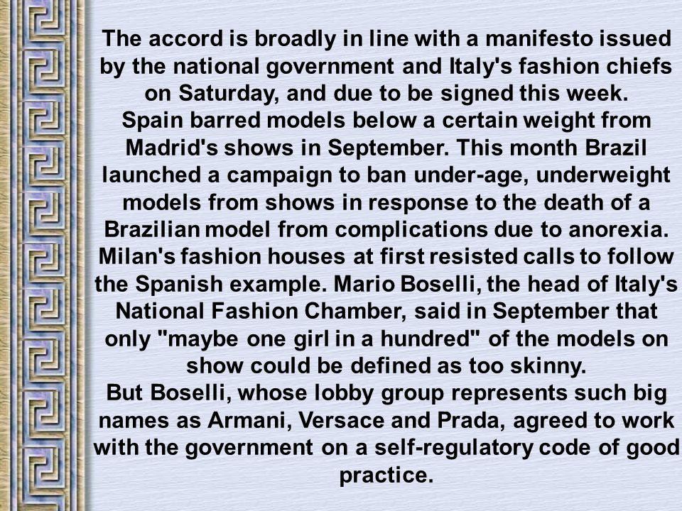 The accord is broadly in line with a manifesto issued by the national government and Italy s fashion chiefs on Saturday, and due to be signed this week.