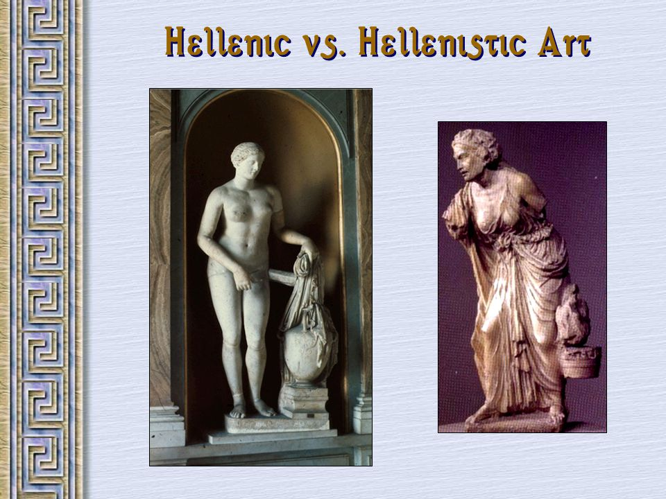 Hellenic vs. Hellenistic Art