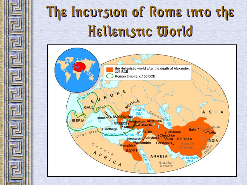 The Incursion of Rome into the Hellenistic World