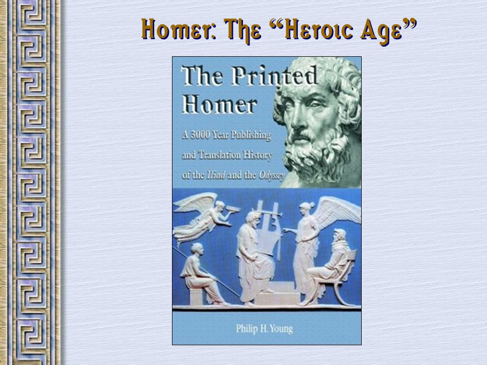 Homer: The Heroic Age
