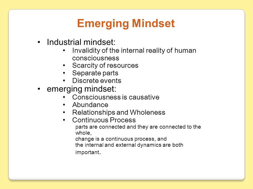 Emerging Mindset Industrial mindset: emerging mindset: