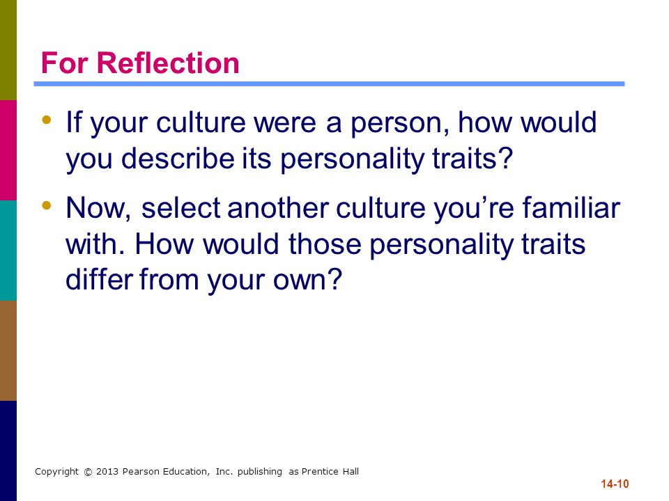 For Reflection If your culture were a person, how would you describe its personality traits