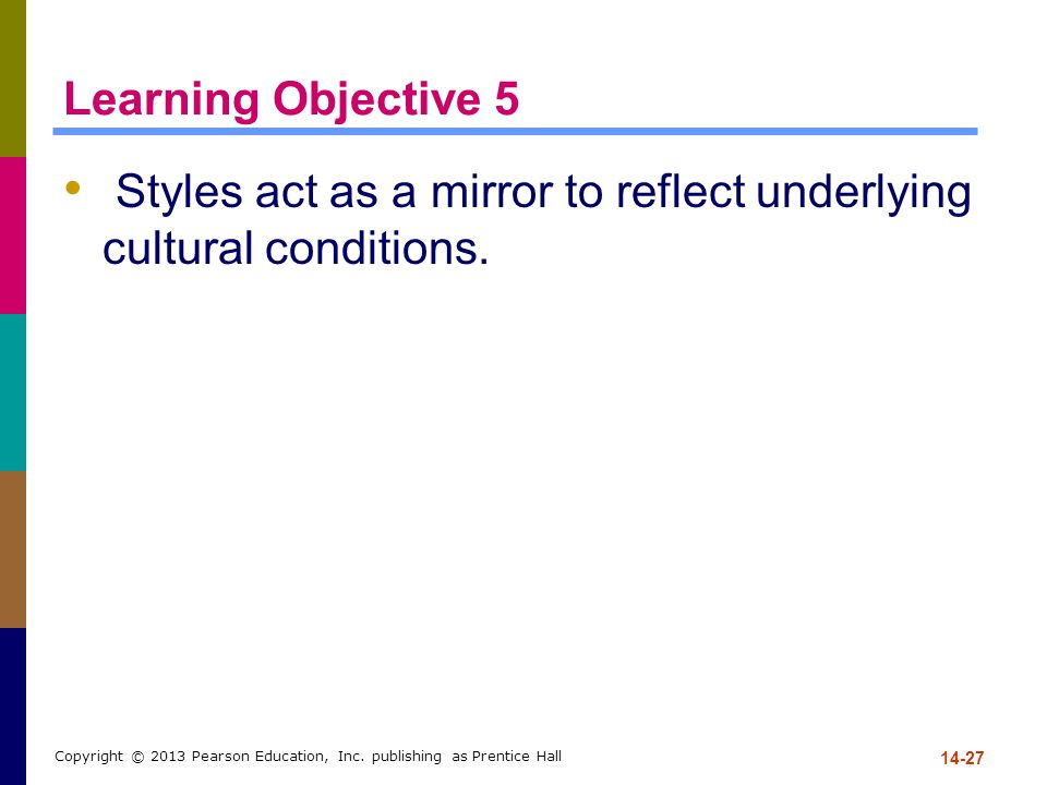 Styles act as a mirror to reflect underlying cultural conditions.