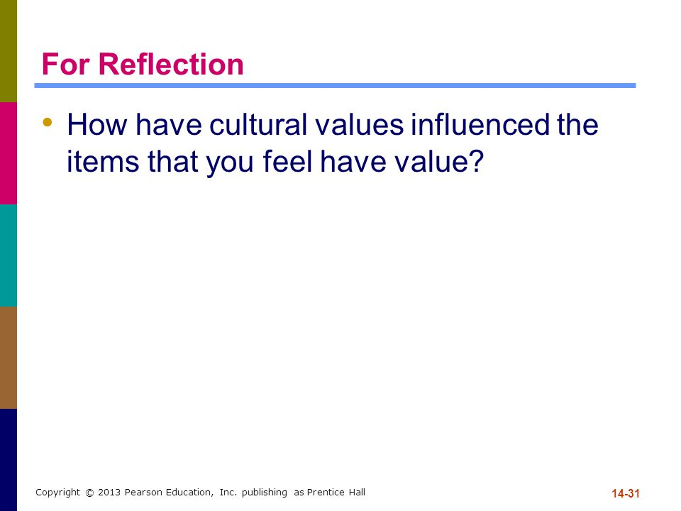 For Reflection How have cultural values influenced the items that you feel have value