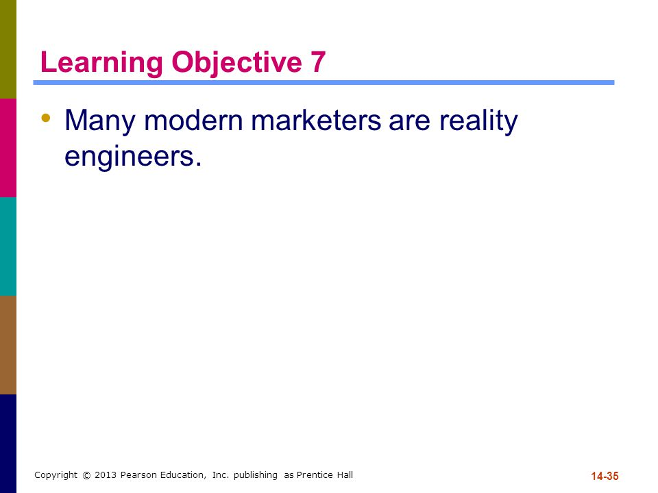 Many modern marketers are reality engineers.
