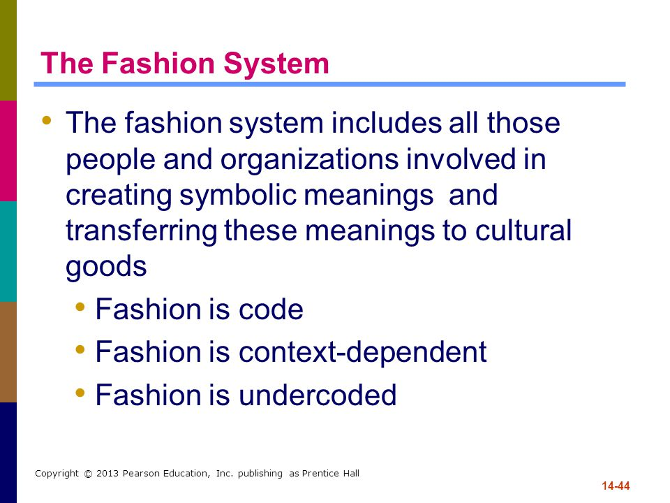 Fashion is context-dependent Fashion is undercoded