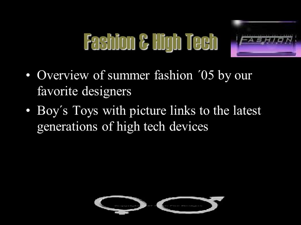 Fashion & High Tech Overview of summer fashion ´05 by our favorite designers.