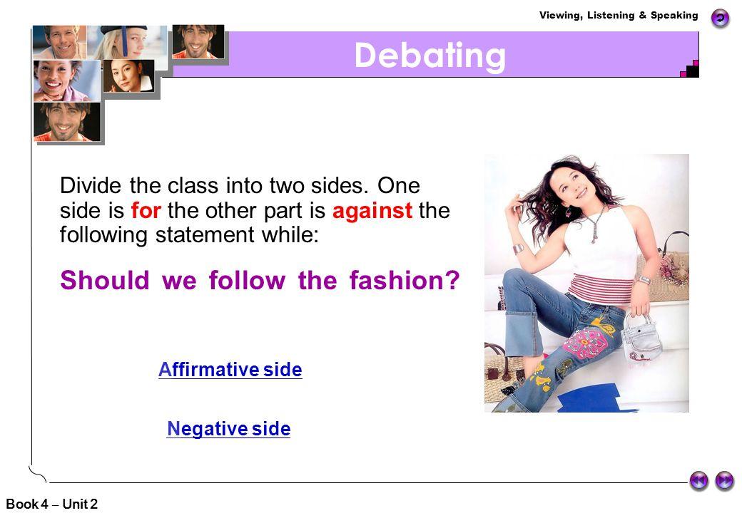 Debating Should we follow the fashion