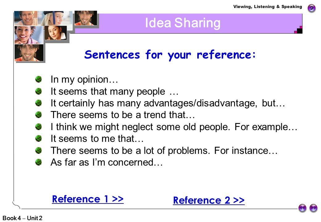 Idea Sharing Sentences for your reference: In my opinion…