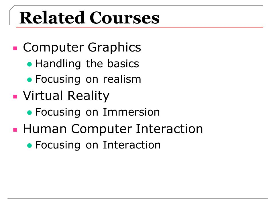 Related Courses Computer Graphics Virtual Reality
