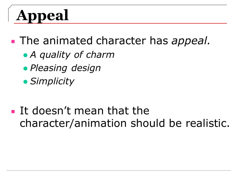 Appeal The animated character has appeal.