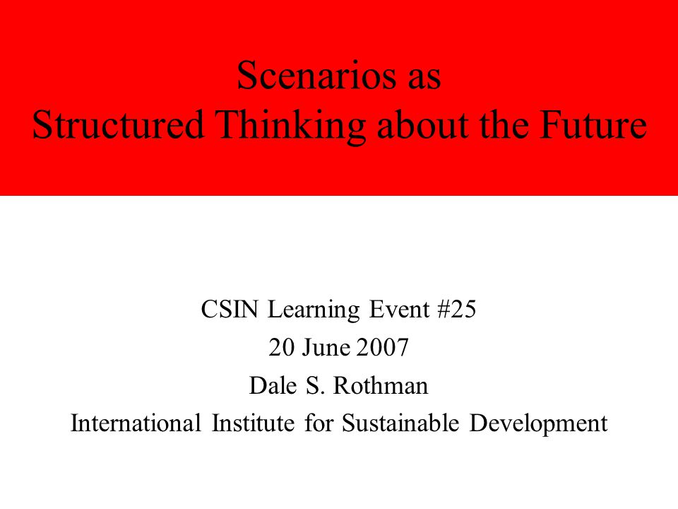 Scenarios as Structured Thinking about the Future