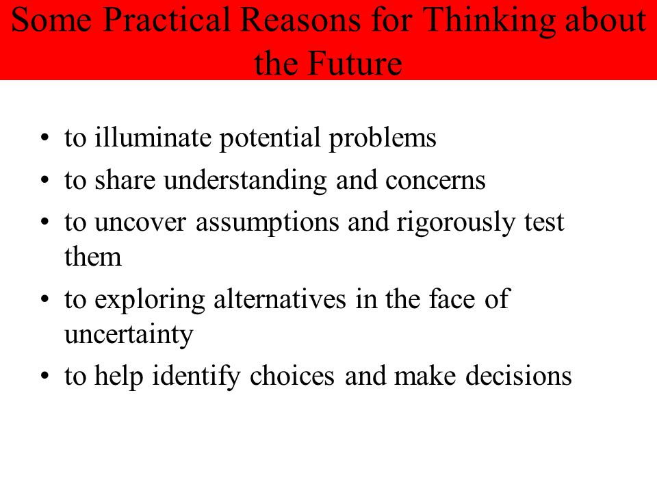 Some Practical Reasons for Thinking about the Future