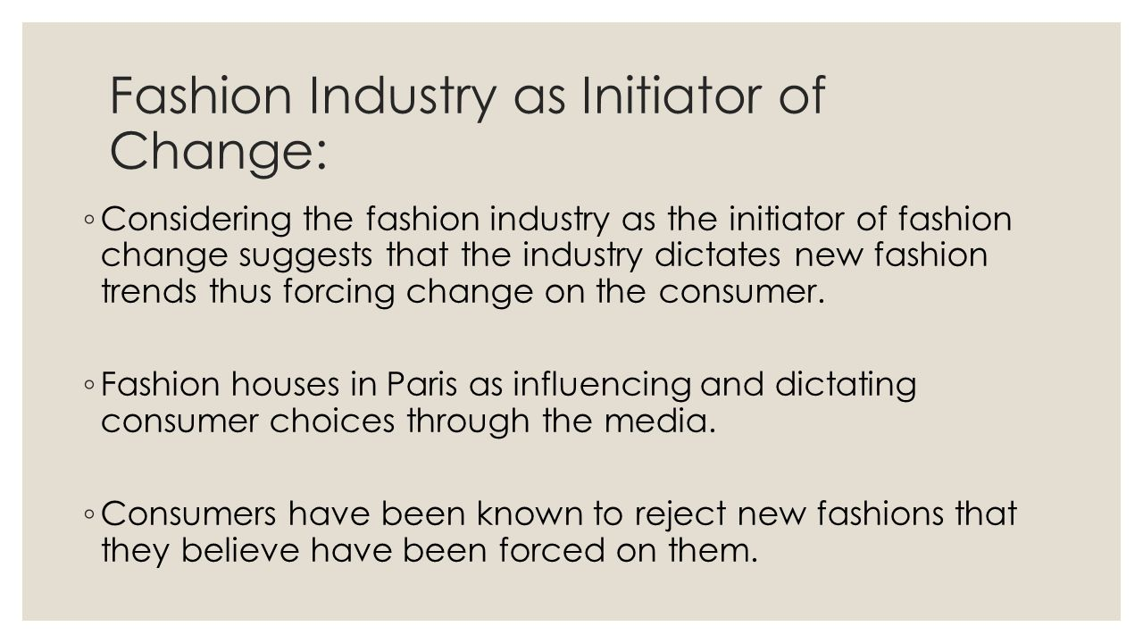 Fashion Industry as Initiator of Change: