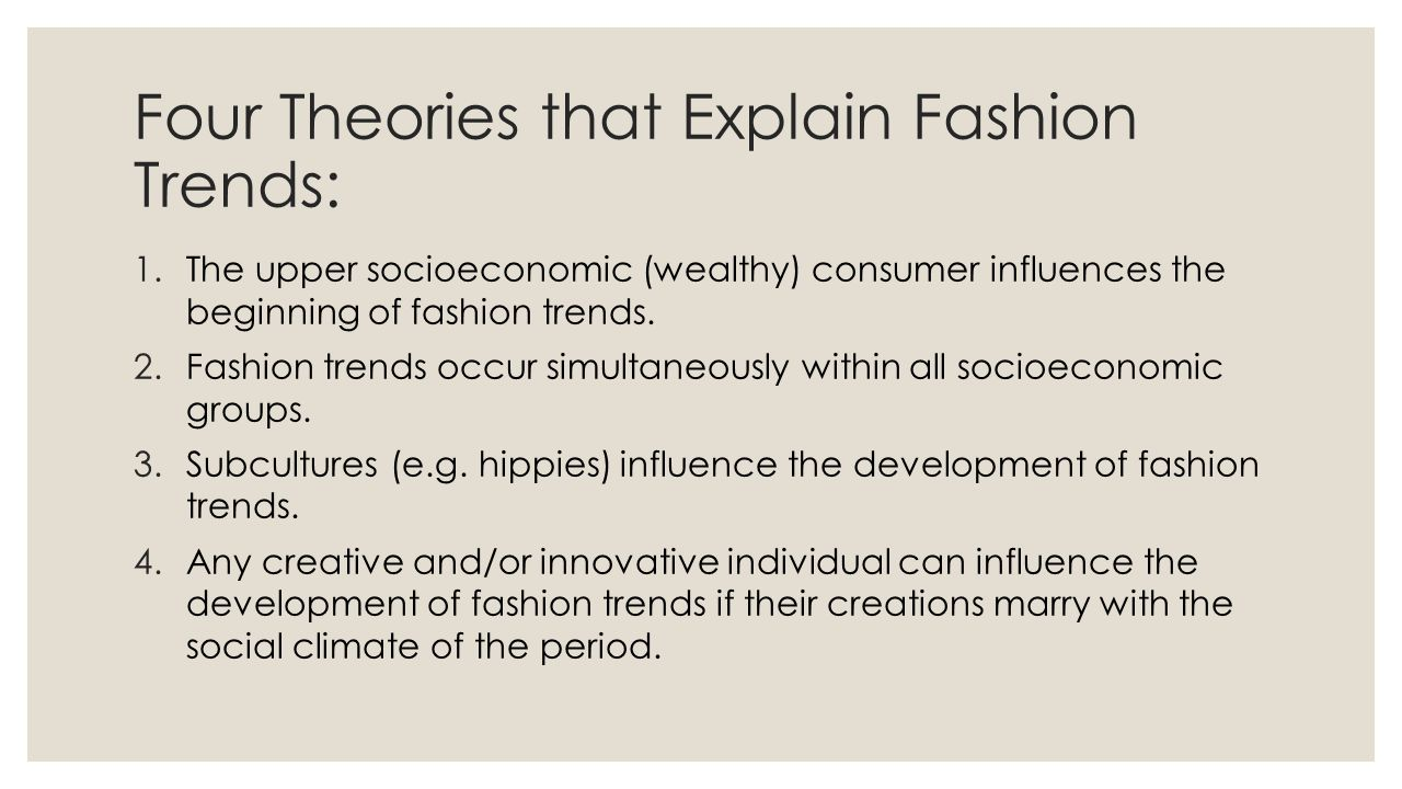 Four Theories that Explain Fashion Trends: