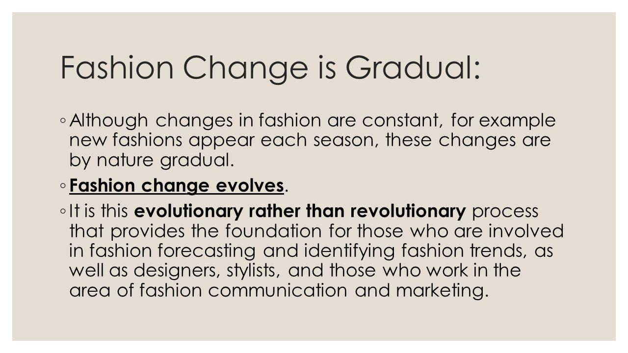 Fashion Change is Gradual: