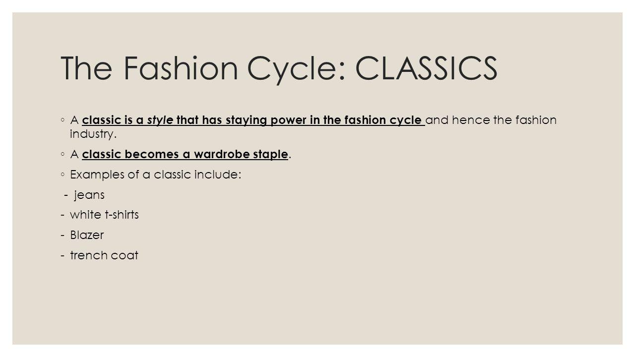 The Fashion Cycle: CLASSICS