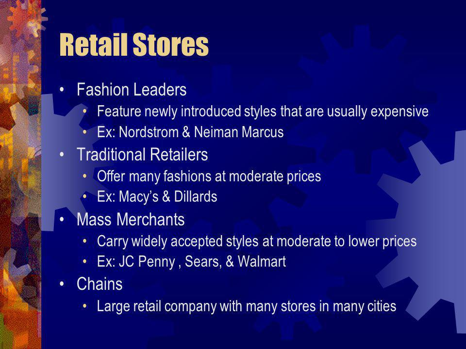 Retail Stores Fashion Leaders Traditional Retailers Mass Merchants