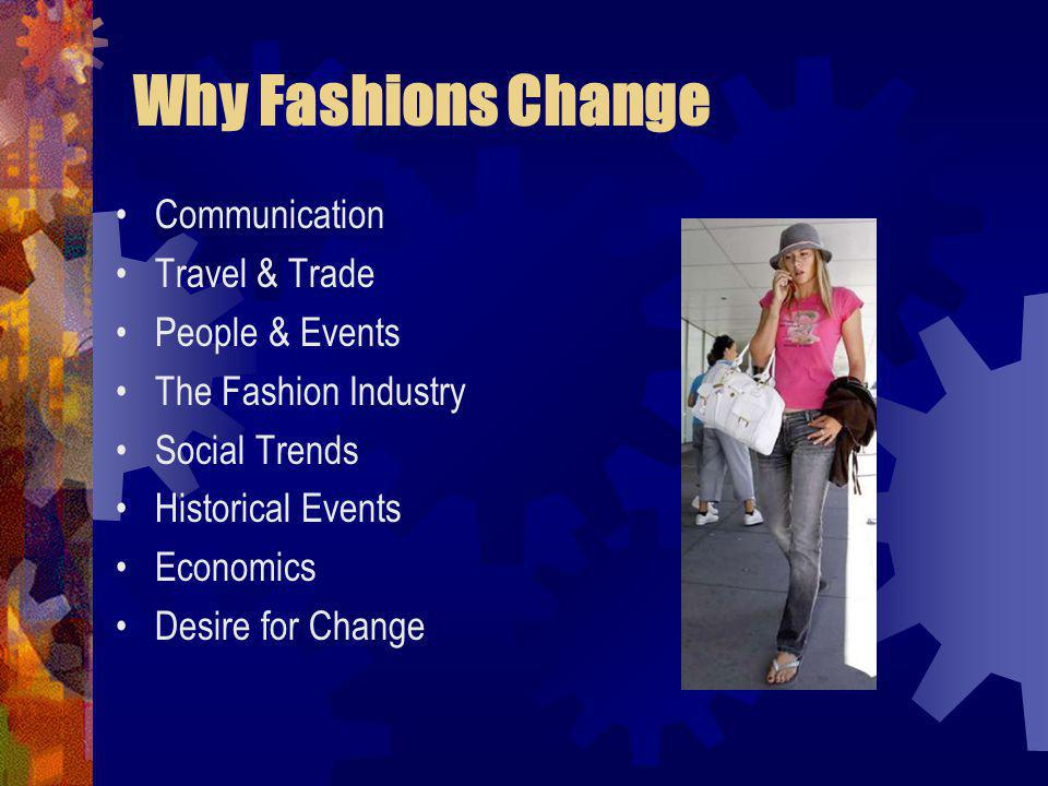 Why Fashions Change Communication Travel & Trade People & Events