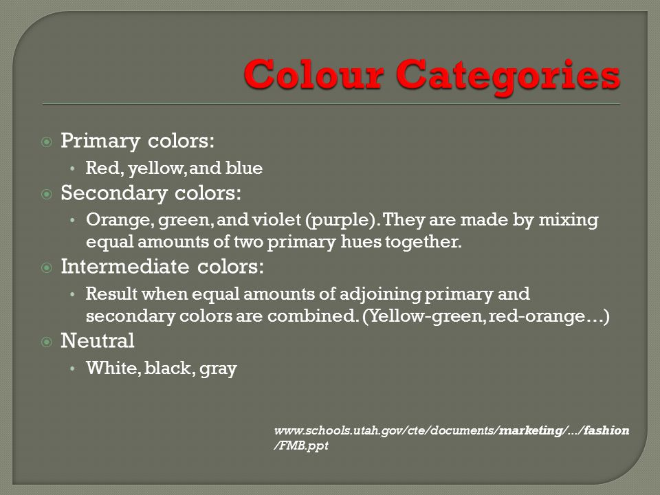 Colour Categories Primary colors: Secondary colors: