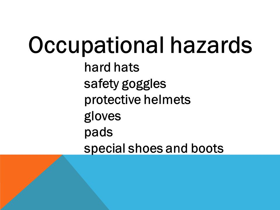 Occupational hazards safety goggles protective helmets gloves pads
