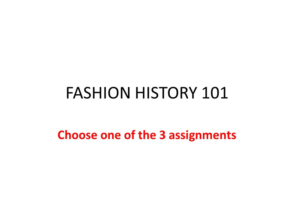 Choose one of the 3 assignments