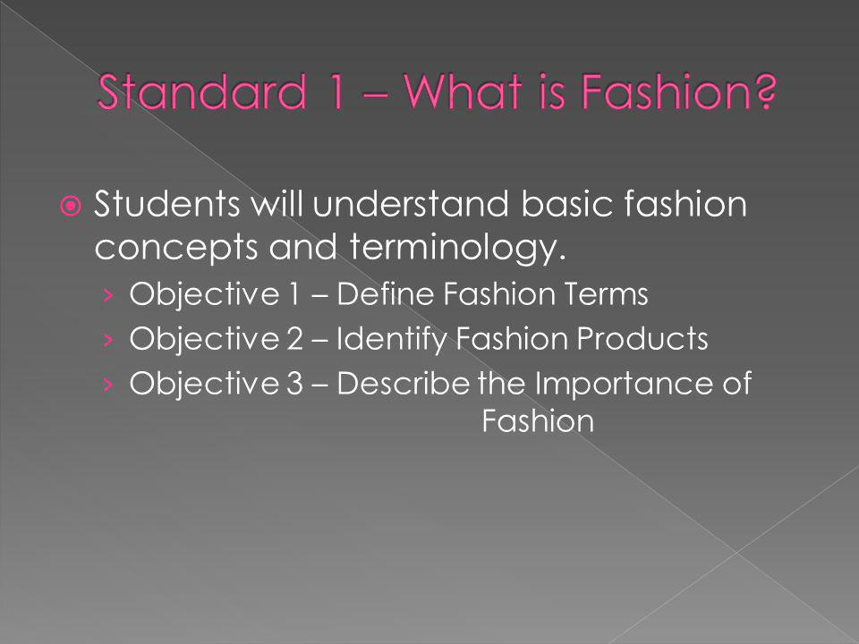 Standard 1 – What is Fashion