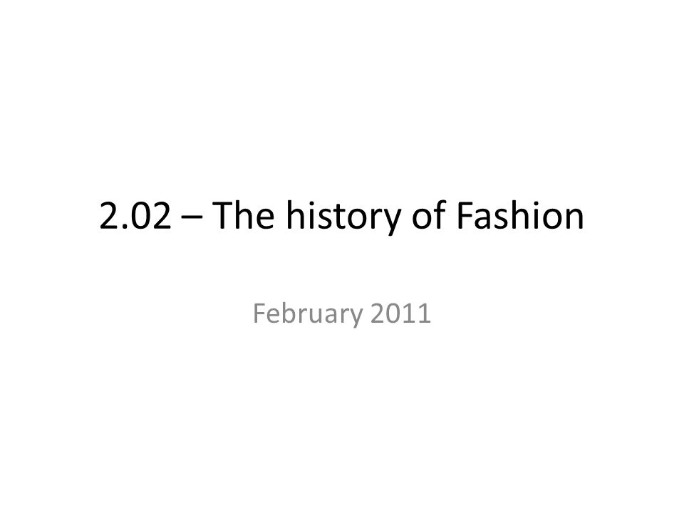 2.02 – The history of Fashion