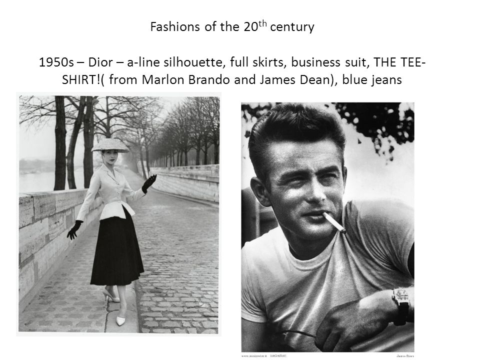 Fashions of the 20th century 1950s – Dior – a-line silhouette, full skirts, business suit, THE TEE-SHIRT!( from Marlon Brando and James Dean), blue jeans