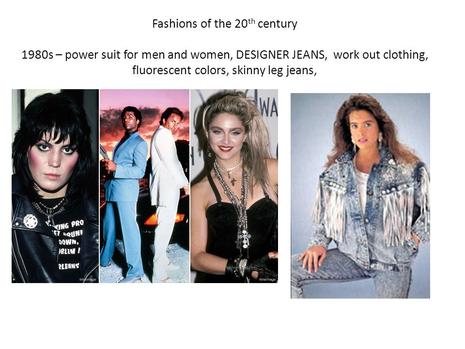 Fashions of the 20th century 1980s – power suit for men and women, DESIGNER JEANS, work out clothing, fluorescent colors, skinny leg jeans,