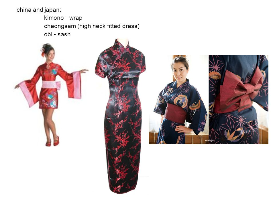 china and japan:. kimono - wrap. cheongsam (high neck fitted dress)