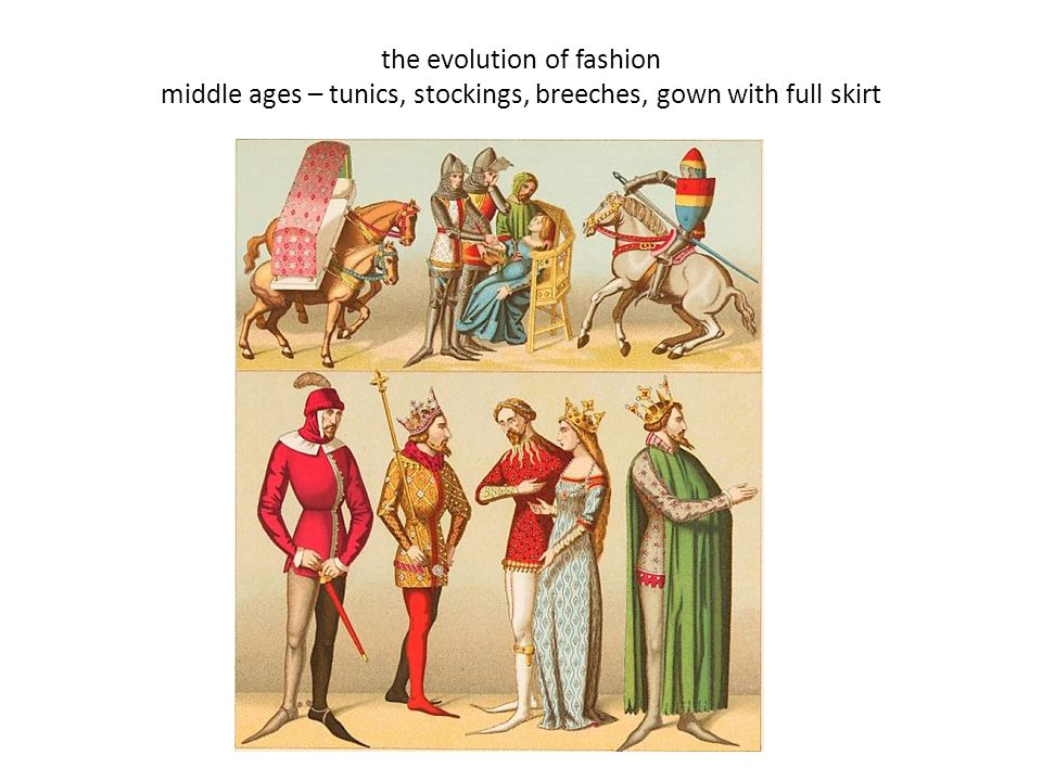 the evolution of fashion middle ages – tunics, stockings, breeches, gown with full skirt