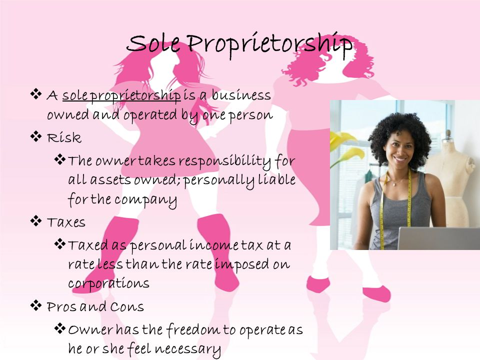 Sole Proprietorship A sole proprietorship is a business owned and operated by one person. Risk.
