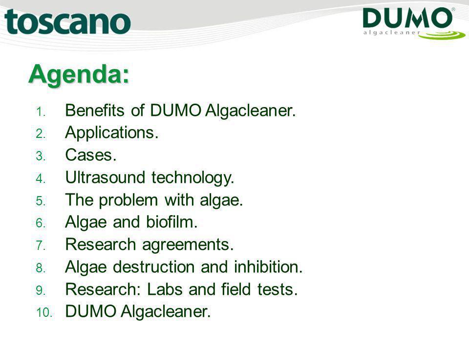 Agenda: Benefits of DUMO Algacleaner. Applications. Cases.